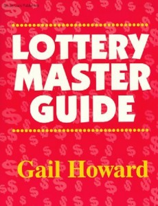 Lottery Master Guide by Gail Howard
