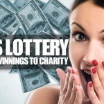7 Lottery Winners Who Gave Their Winnings Away For a Good Cause…