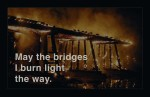How Burning Bridges Can Lead to Winning the Lottery! Please Don't Try This At Home!