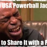 Will You Share USA Powerball Jackpot with Your Family?