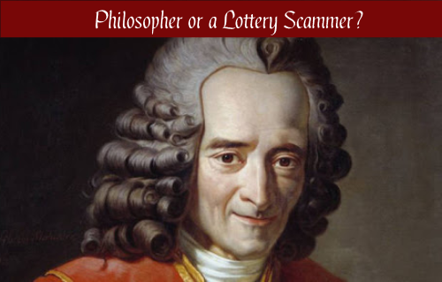 Voltaire: Philosopher or a Lottery Scammer?